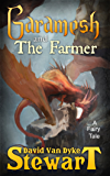 Garamesh and the Farmer: A Fairy Tale