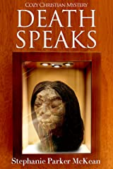 Death Speaks: Cozy Christian Mystery Kindle Edition