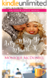 Any Way You Want It : An Upper Crust Series Novel- an opposites attract small town romance (The Upper Crust Series Book 5)
