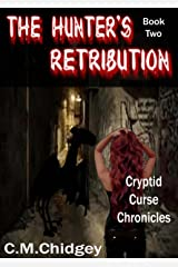 The Hunter's Retribution (Cryptid Curse Chronicles, Book 2) Kindle Edition