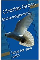 Encouragement: hope for your path Kindle Edition