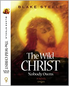 The Wild Christ Nobody Owns (The Wild Christ Duology Book 1)