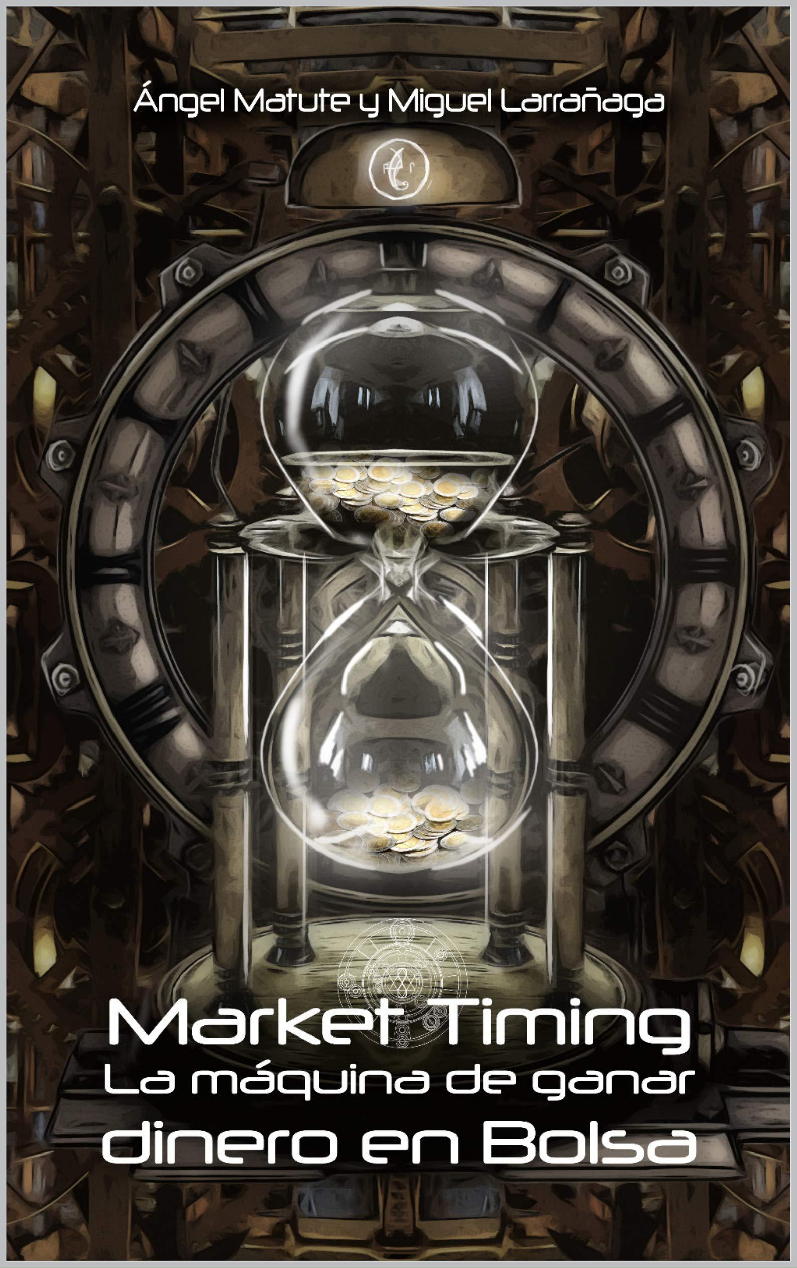 Market Timing: La máquina de ganar dinero en Bolsa