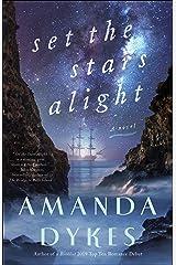 Set the Stars Alight Kindle Edition