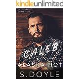 Caleb: Alaska Hot (Alaska Dating Games Book 4)