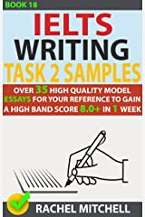 Ielts Writing Task 2 Samples : Over 35 High-Quality Model Essays for Your Reference to Gain a High Band Score 8.0+ In 1 Week (Book 18) Kindle Edition