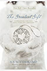 The Greatest Gift: Unwrapping the Full Love Story of Christmas Hardcover