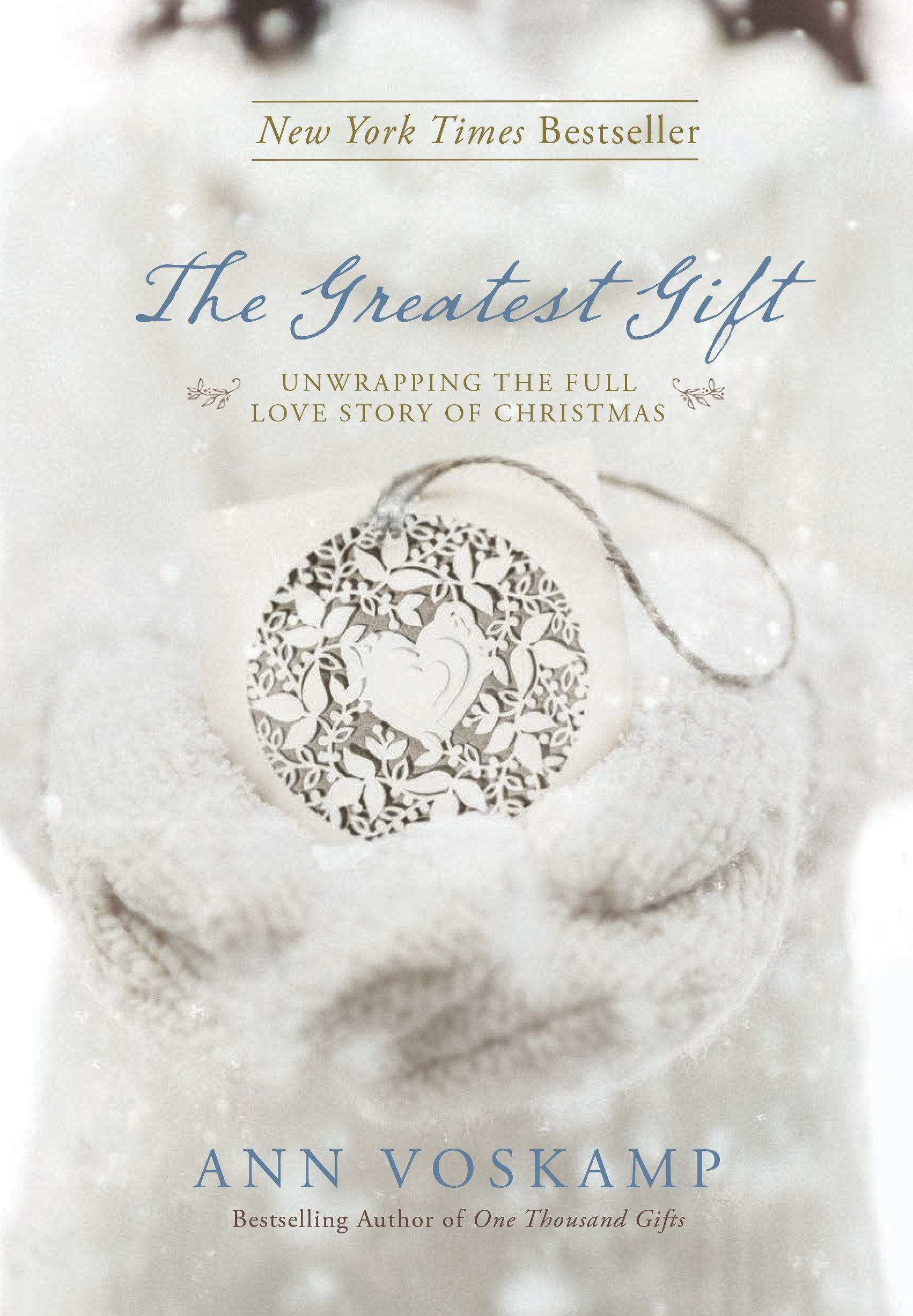 the greatest gift unwrapping the full love story of christmas ann voskamp 8601421549028 amazoncom books - Best Gifts Christmas 2014
