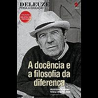 Deleuze pensa a educação (Coleção biblioteca do professor)