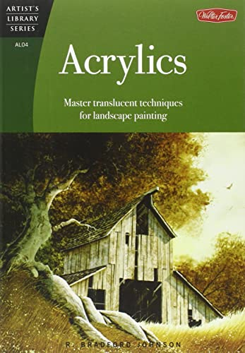 Acrylics: Master translucent techniques for landscape painting (Artist's Library)
