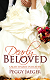 Dearly Beloved (A Match Made in Heaven)