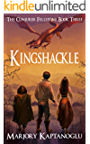 Kingshackle: The Conjurer Fellstone Book Three