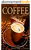 The Coffee Cookbook: Over 30 Delicious Coffee Recipes (English Edition)