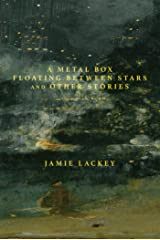 A Metal Box Floating Between Stars : And Other Stories Kindle Edition