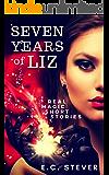 Seven Years of Liz: Real Magic Short Stories