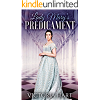 Lady Mary's Predicament: Clean and Sweet Regency Romance Story