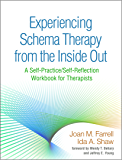 Experiencing Schema Therapy from the Inside Out: A Self-Practice/Self-Reflection Workbook for Therapists (Self-Practice/Self-Reflection Guides for Psychotherapists) (English Edition)