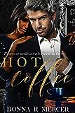 Hot Coffee (Hemingway Industries Novel)