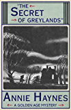 The Secret of Greylands: A Golden Age Mystery