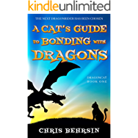 A Cat's Guide to Bonding with Dragons: A Humorous Fantasy Adventure (Dragoncat Book 1)