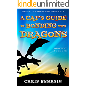 A Cat's Guide to Bonding with Dragons: A Light-hearted Humorous Fantasy Adventure (Dragoncat Book 1)