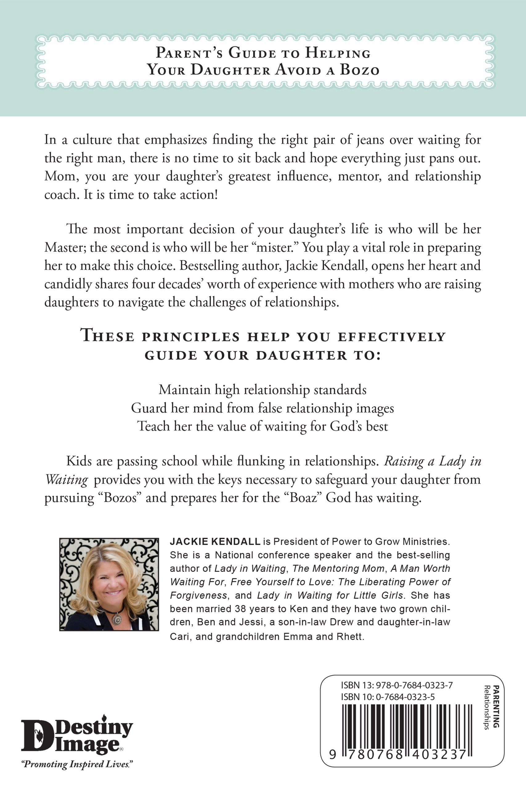 Raising a Lady in Waiting: Parent's Guide to Helping Your Daughter Avoid a  Bozo: Jackie Kendall: 9780768403237: Amazon.com: Books