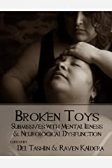 Broken Toys: Submissives With Mental Illness and Neurological Dysfunction Kindle Edition