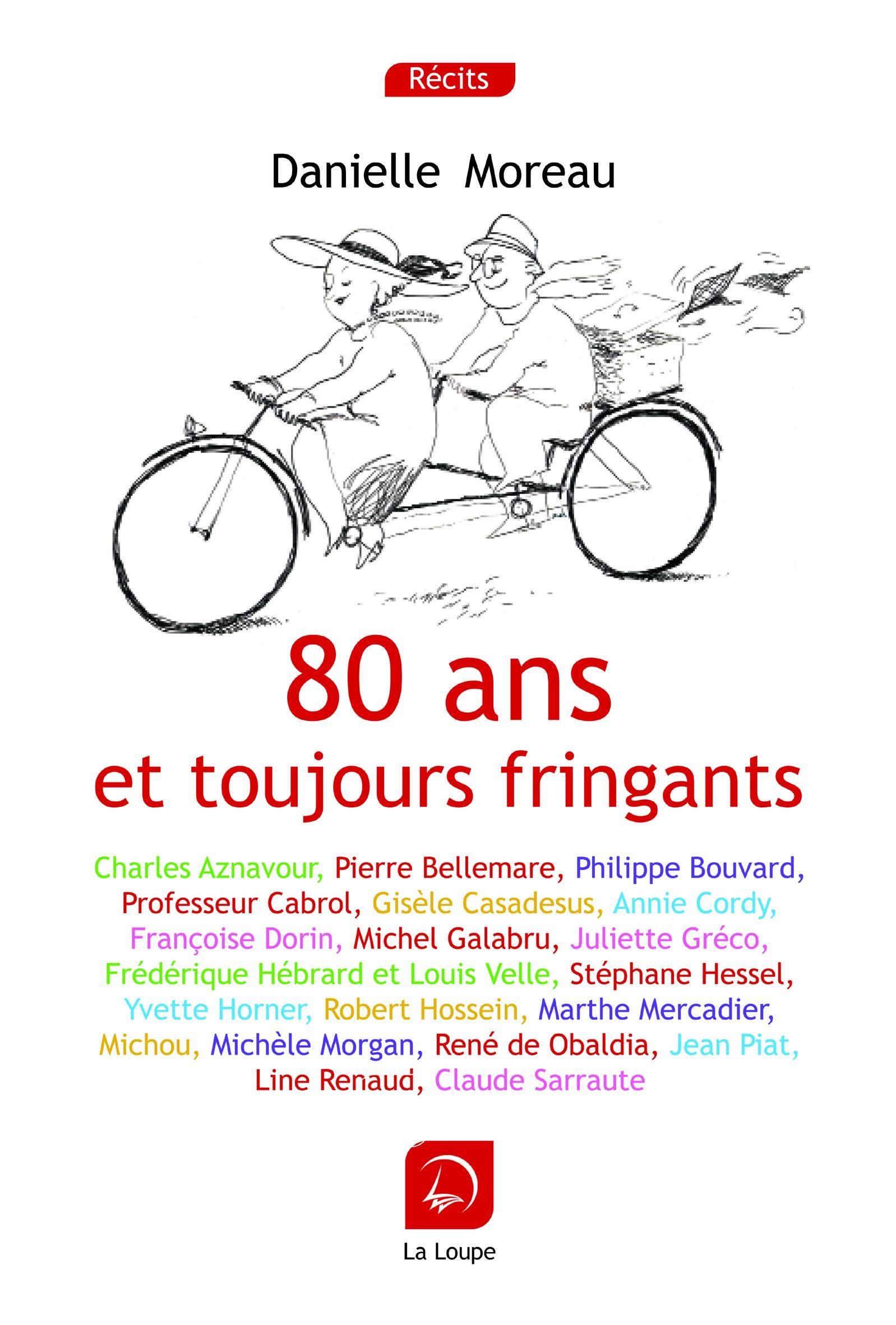 80 Ans Et Toujours Fringants (Grands Caractères) (French Edition): Moreau,  Danielle: 9782848685113: Amazon.com: Books