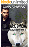 The Dark Omega (Dark Brothers Trilogy Book 2)