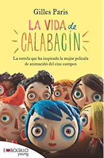 La vida de calabacín: El libro en el que está basada la película (EMBOLSILLO