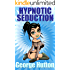 Hypnotic Seduction: Weave Mesmerizing Stories To Generate Irresistible Desire