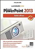 Lavorare con Microsoft PowerPoint 2013 (Digital LifeStyle Pro)