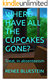 WHERE HAVE ALL THE CUPCAKES GONE?: Treat, in absenteeism