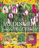 Jardineria En Espacios Pequeños(Plantas De Jardin) (Plantas De Jardín)