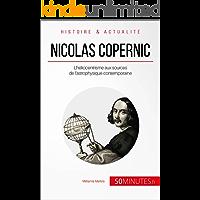 Nicolas Copernic: L'héliocentrisme aux sources de l'astrophysique contemporaine (Grandes Personnalités t. 5) (French Edition)