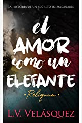 El amor como un elefante: Reliquum (Spanish Edition) Kindle Edition