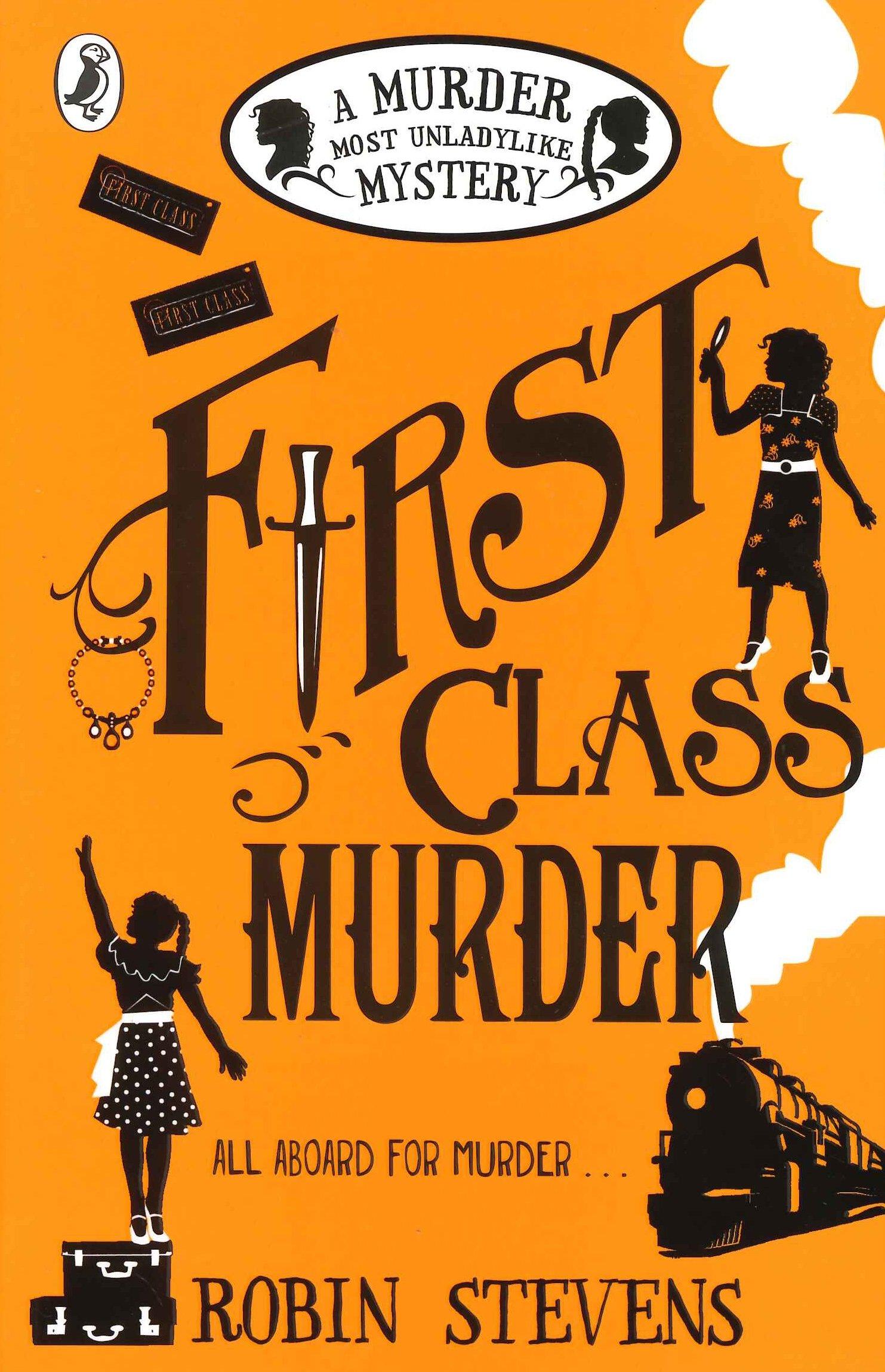 First Class Murder  A Murder Most Unladylike Mystery