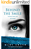 Behind the Smile: lie deceit, desire, hurt and intrigue