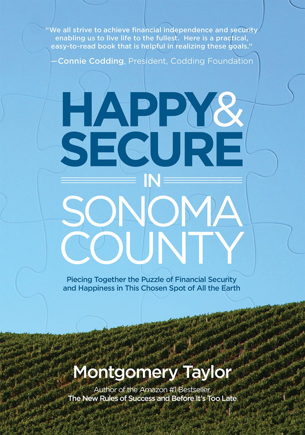 Happy & Secure in Sonoma County: Piecing Together the Puzzle of Financial Security and Happiness in This Chosen Spot of All the Earth ebook