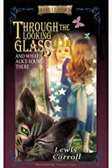 Through the Looking-Glass: And What Alice Found There (Abridged and Illustrated) Kindle Edition