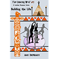 Building the Life (The Dancing Wolf Book 3) (English Edition)