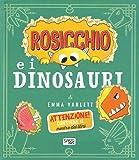 Rossicchio e i dinosauri. Ediz. a colori