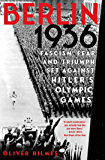 Berlin 1936: Fascism, Fear, and Triumph Set Against Hitler's Olympic Games