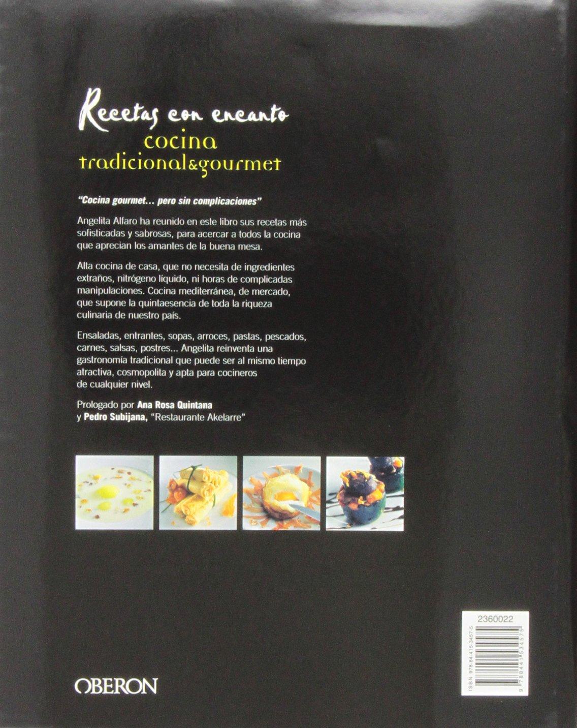 Recetas con encanto / Charming Recipes: Cocina tradicional & gourmet / Traditional & gourmet cuisine (Spanish Edition): Angelita Alfaro Vidorreta: ...