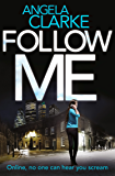 Follow Me: A chilling, thrilling, addictive crime novel