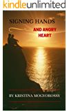SIGNING HANDS AND ANGRY HEART