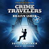 Brainwashed: Crime Travelers Spy School Mystery & International Adventure Series, Book 1