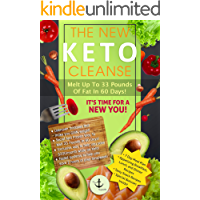 The New Keto Cleanse: Melt Up To 33 Pounds Of Fat In 60 Days! (English Edition)