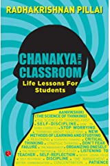 Chanakya in the Classroom: Life Lessons for Students Kindle Edition