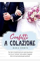 Confetti a colazione (Italian Edition) Kindle Edition